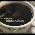 Al Kooper - Black Coffee '2005
