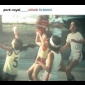 Port-royal - Afraid To Dance '2007