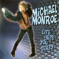 Michael Monroe - Life Gets You Dirty '1999