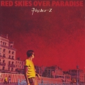 Fischer-z - Red Skies Over Paradise '1981