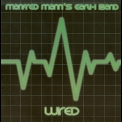 Manfred Mann's Earthband - Wired '1977