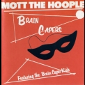 Mott The Hoople - Brain Capers '1972
