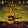 Nino Ferrer - Nino And Radiah Et Le Sud 1974 / Suite En Oeuf 1975 '1999