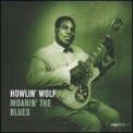 Howlin' Wolf - Moanin' The Blues '2005