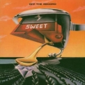 Sweet, The - Off The Record (remastered) '2005