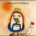 Robert Wyatt - Mid Eighties '1993