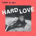 Strand of Oaks - Hard Love '2017