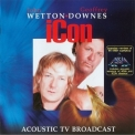 John Wetton & Geoffrey Downes - Icon - Acoustic TV Broadcast '2006