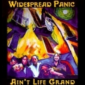 Widespread Panic - Ain't Life Grand '1994