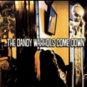 Dandy Warhols, The - ...the Dandy Warhols Come Down '1997