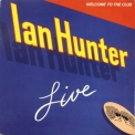 Ian Hunter - Welcome To The Club - Live  '1980