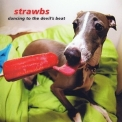 Strawbs, The - Dancing To The Devil's Beat '2009