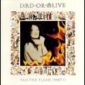 Dead Or Alive - Fan The Flame (part 1) '1990