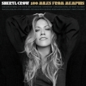 Sheryl Crow - 100 Miles From Memphis '2010