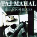 Taj Mahal - Phantom Blues '1996