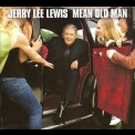 Jerry Lee Lewis - Mean Old Man '2010