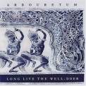 Arbouretum - Long Live The Well-doer '2006