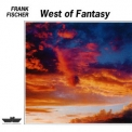Frank Fischer - West Of Fantasy '1991