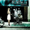 Evans Blue - The Pursuit Begins When This Portrayal Of Life Ends '2007