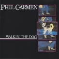 Phil Carmen - Walkin' The Dog '1985