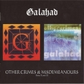 Galahad - Other Crimes & Misdemeanours II & III '2001