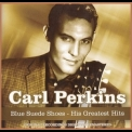 Perkins Carl - Blue Suede Shoes - His Greatest Hits '2008
