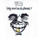 War - Why Can`t We Be Friends '1975