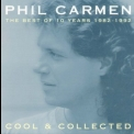 Phil Carmen - Cool & Collected - The Best Of 10 Years '1992