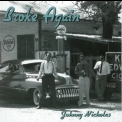 Johnny Nicholas - Broke Again '2007