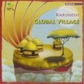 Karunesh - Global Village (Oreade Music ORM 62782) '2005