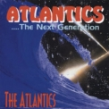 Atlantics, The - Atlantics - The Next Generation (2CD) '2001