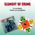 Element Of Crime - Try To Be Mensch / Freedom, Love And Happiness '1999