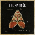The Matinee - Dancing On Your Grave '2017