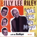 Billy Lee Riley - Still Got My Mojo '2008
