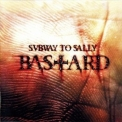 Subway To Sally - Bastard '2007