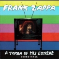 Frank Zappa - A Token Of His Extreme - Soundtrack '2013