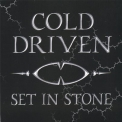 Cold Driven - Set In Stone '2005