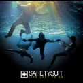 Safetysuit - Life Left To Go '2008