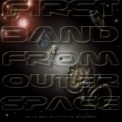 First Band from Outer Space - We're Only In It For The Spacerock '2005
