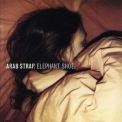 Arab Strap - Elephant Shoe '1999