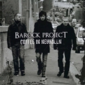 Barock Project - Coffee In Neukolln '2012