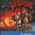 Vendetta - Go And Live Stay And Die '1987