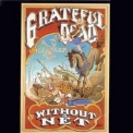 Grateful Dead - Without A Net '1990