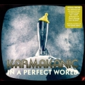 Karmakanic - In A Perfect World '2011