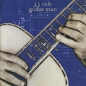 J. J. Cale - Guitar Man '1996