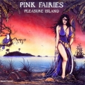 Pink Fairies - Pleasure Island '1996