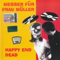 Messer Fur Frau Muller - Happy End Dead '1992