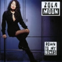 Zola Moon - Down To My Bones '2002