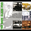 Dave Clark Five, The - The Complete History - Vol. 2: Coast To Coast/Weekend In London/Having A Wild Weekend '2008
