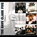 Dave Clark Five, The - The Complete History, Volume 3 - I Like It Like That - Try Too Hard - Satisfied With You '2008
